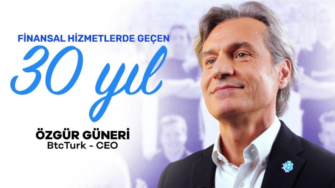 BtcTurk CEO'su Özgür Güneri'nin Finansta 30. Yılı